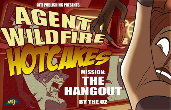 Agent Wildfire Hotcakes